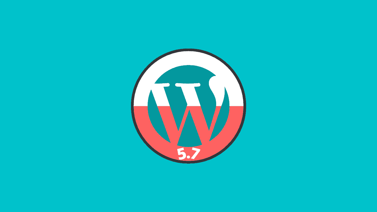 Update on WordPress 5.7 features